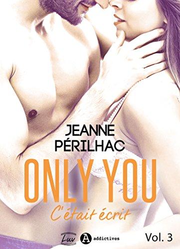 Only You : C'était écrit – 3 (French Edition)