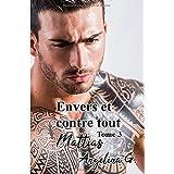Envers et contre tout tome 3 MATTIAS: Roman Gay