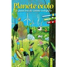 Planète écolo : Le grand livre des activités écologiques