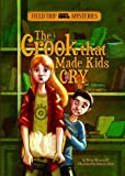 The Crook that Made Kids Cry (Field Trip Mysteries) by Steve Brezenoff (2013-08-01)