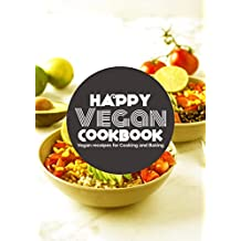 Happy Vegan Cookbook: The Delicious and Healthy Vegan Way (English Edition)