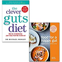 the clever guts diet and food for a happy gut [hardcover] 2 books collection set - how to revolutionise your body from the inside out, recipes to calm, nourish & heal