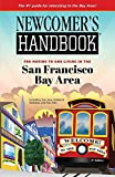 Newcomer's Handbook for Moving to and Living in the San Francisco Bay Area: Including San Jose, Oakland, Berkeley, and Palo Alto