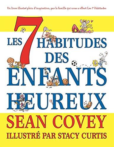 Les 7 Habitudes des Enfants Heureux por Sean Covey