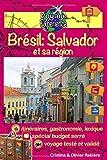 Brésil: Salvador et sa région: Une invitation au voyage et à la dégustation dans une région brésilienne colorée, vibrante et accueillante!