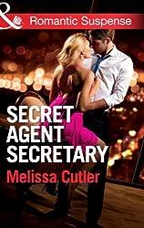 Secret Agent Secretary (Mills & Boon Romantic Suspense) (ICE: Black Ops Defenders, Book 2)