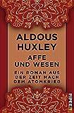 Affe und Wesen: Ein Roman aus der Zeit nach dem Atomkrieg - Aldous Huxley