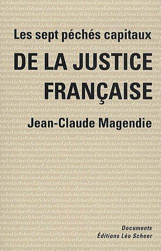 Les sept péchés capitaux de la justice française par Jean-Claude Magendie