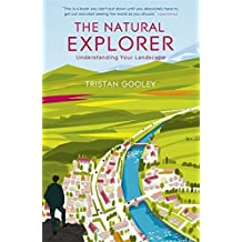 The Natural Explorer by Tristan Gooley (2013-01-17)