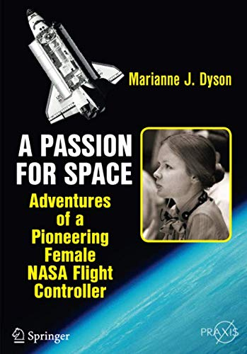 A Passion for Space: Adventures of a Pioneering Female NASA Flight Controller (Springer Praxis Books) - Raum-controller