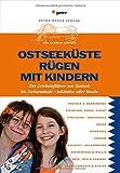 Ostseeküste Rügen mit Kindern: Erlebnisführer für die mecklenburgische Küste und alle Inseln