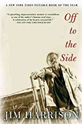 [(Off to the Side: A Memoir )] [Author: Jim Harrison] [Sep-2003]