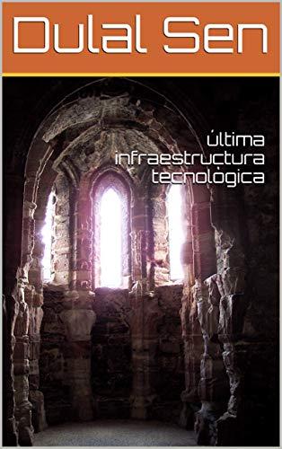 última infraestructura tecnològica (Catalan Edition) por Dulal Sen