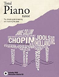 Total Piano Tutor: The Ultimate Guide to Learning and Mastering the Piano by Terry Burrows (2010-10-05)