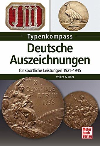 Deutsche Auszeichnungen: für sportliche Leistungen 1921-1945 (Typenkompass)