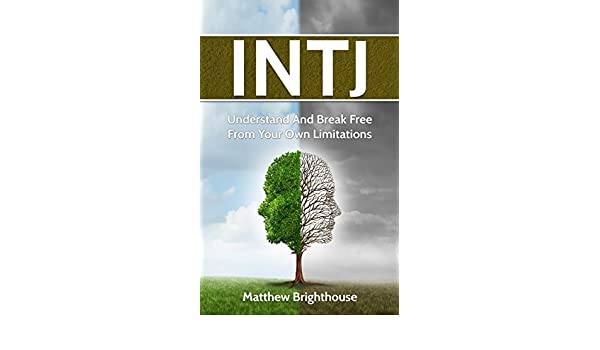 INTJ: Understand And Break Free From Your Own Limitations