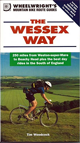 The Wessex Way: 150 Miles from Minehead to Beachy Head, Plus the Best Day Rides on the South Coast (Wheelwright's Mountain Bike Route Guides) por Tim Woodcock
