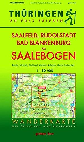 Wanderkarte Saalfeld, Rudolstadt, Bad Blankenburg am Saalebogen: Mit Remda, Teichröda, Kirchhasel, Watzdorf, Rohrbach, Meura, Fischersdorf. Mit ... zu Fuß erleben / Wanderkarten, 1:30.000)