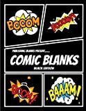 "Publishing Blanks Present..... Comic Blanks (Black Edition): Blank Comic Book Template Book Black Paper Blank Comic Strip Paper 8.5""x11"" 110 Pages Of Empty Comic Book Pages with Matte Cover Finish"