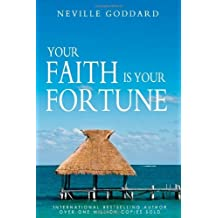 [(Your Faith Is Your Fortune)] [Author: Neville Goddard] published on (May, 2010)