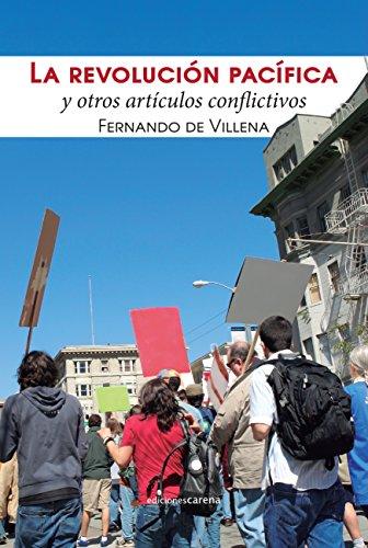 La revolución pacífica: Y otros artículos conflictivos