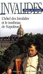 Invalides Musée de l'Armée : L'hôtel des Invalides et le tombeau de Napoléon
