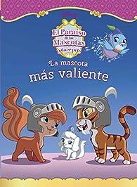 El paraíso de las mascotas. La mascota más valiente par  Disney