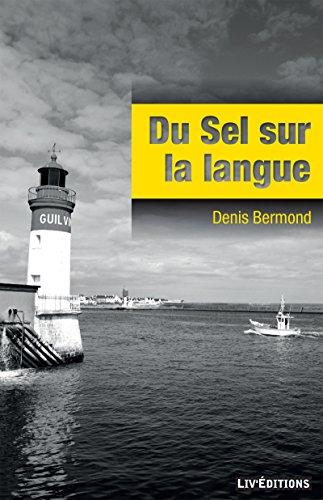 Du sel sur la langue: Une intrigue bretonne par Denis Bermond