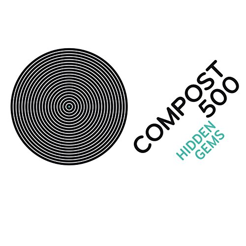 Compost 500 - Hidden Gems