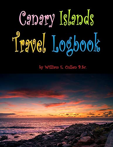 Green Island Resort (Canary Islands Travel Logbook: You will need to visit all of these islands! 120 pages for your stays in the Canary Islands)