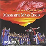 Songtexte von Mississippi Mass Choir - I'll See You in the Rapture