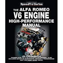 Alfa Romeo V6 Engine High-Performance Manual: Covers GTV6, 75 and 164 2.5 and 3 Litre Engines - Also Includes (Not for Front Wheel Drive) Advice on ... Brakes and Transmission (Speedpro (Veloce))