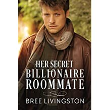 Her Secret Billionaire Roommate: A Clean Billionaire Romance Book Six (English Edition)