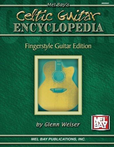 Glenn Weiser: Celtic Guitar Encyclopedia - Fingerstyle Guitar dition Guitare