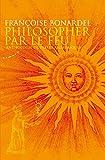 Philosopher par le feu - Anthologie de textes alchimiques - Almora - 12/01/2009