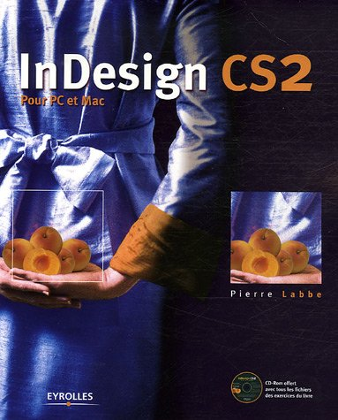 InDesign CS2 : Pour PC et Mac (1Cédérom) par Pierre Labbe