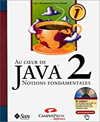 Au coeur de Java 2 - Volume 1 : Notions fondamentales (avec CD)