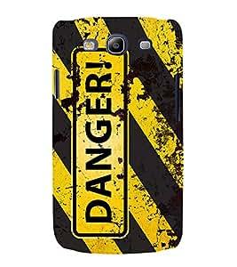 Danger 3D Hard Polycarbonate Designer Back Case Cover for Samsung Galaxy S3 Neo i9300i :: Samsung I9300I Galaxy S3 Neo :: Samsung Galaxy S III Neo+ I9300I :: Samaung Galaxy S3 Neo Plus