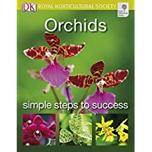 Orchids (RHS Simple Steps to Success) by Royal Horticultural Society (2010-03-01)