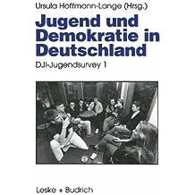 Jugend und Demokratie in Deutschland: D.J.I.-Jugendsurvey 1