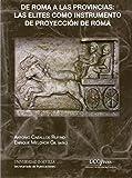 De Roma a las provincias: las elites como instrumento de proyección de Roma (Historia y Geografía)