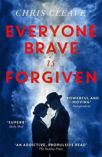 Everyone Brave Is Forgiven por Chris Cleave