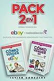 Pack 2 en 1: Cómo ganar dinero con Ebay y Todocoleccion: Duplica tus ingresos vendiendo tus trastos: Volume 5 (Cómo vender en Ebay y Todocoleccion)