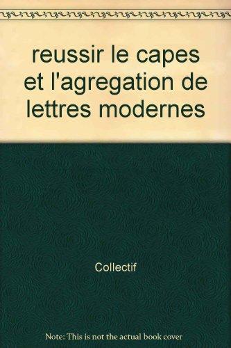 Réussir le capes et l'agregation de lettres modernes                                          110795