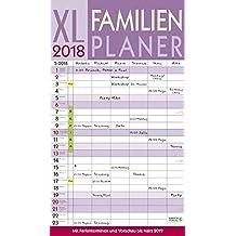 XL Familienplaner 2018: Familienkalender mit 6 breiten Spalten. Hochwertiger Familienplaner mit Ferienterminen, extra Spalte, Vorschau bis März 2019 und nützlichen Zusatzinformationen.
