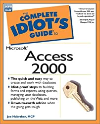 Complete Idiot's Guide to Microsoft Access 2000 (The Complete Idiot's Guide)