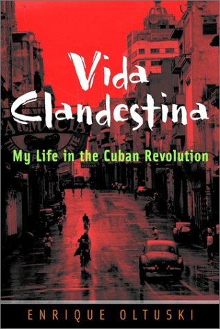 Vida Clandestina: My Life in the Cuban Revolution