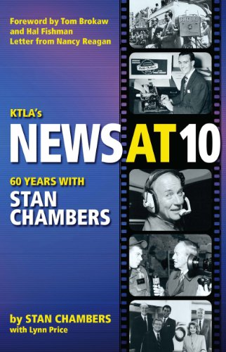 KTLA's News At 10: Sixty Years with Stan Chambers (English Edition)