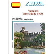 Spanisch ohne Mühe heute (1 livre + coffret de 4 cassettes) (en allemand)