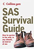 SAS Survival Guide: How to Survive in the Wild, in Any Climate, on Land or at Sea: How to Survive Anywhere, on Land or at Sea (Collins Gem Ser)